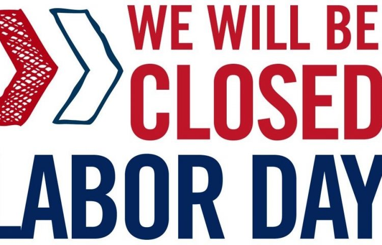 Closed Labor Day 2018